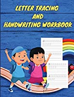 Letter Tracing and Handwriting Practice Workbook: Alphabet Trace Letters, Learn Alphabet for Preschoolers and Kindergarten Kids, Toddler Activity Book