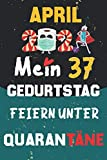 April 2021 Mein 37 Geburtstag Feiern Unter Quarantäne: 37 Jahre geburtstag, geschenkideen 37. geburtstag für Männer und Frauen, besondere geschenke... ... zum 37. geburtstag lustig, Notizbuch A5