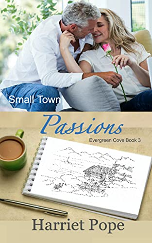 Small Town Passions (Evergreen Cove Book 3): A Later in Life Silver Fox Second Chance Romance