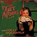 Golightly,Holly: Do the Get Along (Audio CD (Standard Version))