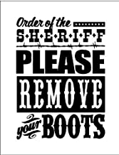 Order of sheriff, Please remove your boots....Cowboy Western Wall Quote Words Sayings Removable Lettering 12