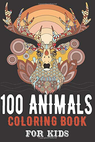 100 ANIMALS COLORING BOOK FOR KIDS: with Dot-to-Dot pictures Animal Coloring Book for Kids Ages 2-4,4-8 / Cute Animal/ Lover Children/ Kids Preschool/ Funny Life/ Learning Activity Boys Girls