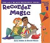 Recorder Magic: Descant Tutor Book 1