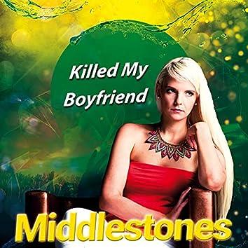 Killed My Boyfriend