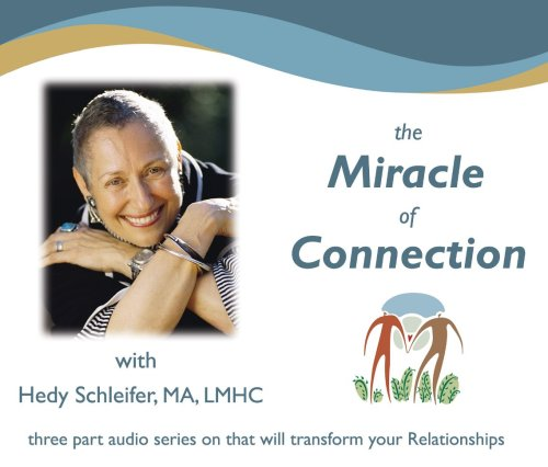 The Miracle of Connection - Transforming You Relationships