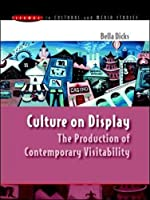 Culture on Display: The Production of Contemporary Visitability (Issues in Cultural and Media Studies (Paperback))