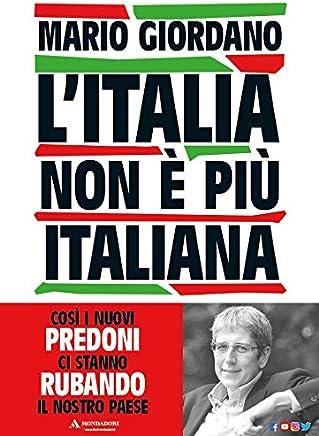 LItalia non è più italiana. Così i nuovi predoni ci stanno rubando il nostro Paese