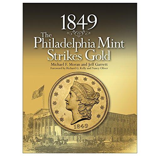 1849:The Philadelphia Mint Strikes …