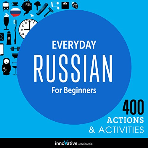 Everyday Russian for Beginners - 400 Actions & Activities audiobook cover art