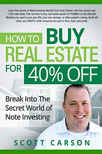 How to Buy Real Estate for 40% Off: Break Into the Secret World of Note Investing