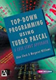 Top Down Programming Using Turbo Pascal: A Case Study Approach (De-Computer Science Ser)