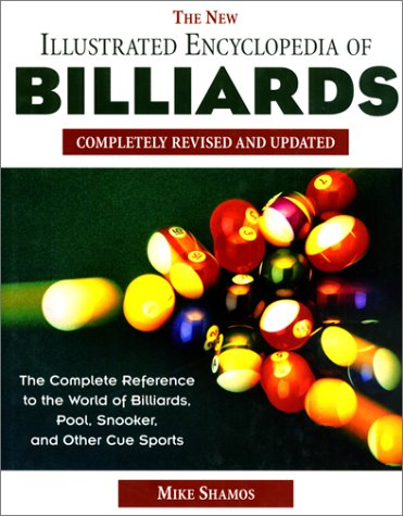 Compare Textbook Prices for The New Illustrated Encyclopedia of Billiards: Completely Revised 1st Edition ISBN 9781558217973 by Shamos, Michael Ian