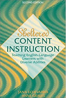 Sheltered Content Instruction: Teaching English-Language Learners with Diverse Abilities
