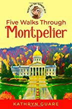 Five Walks Through Montpelier: What Are You Looking At?!