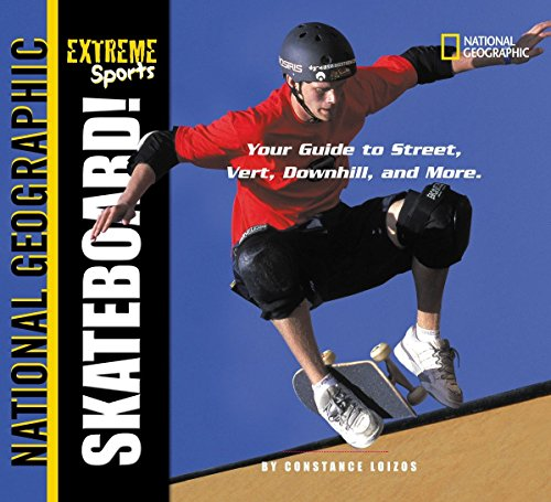 Extreme Sports Skateboard!: Your Guide to Street, Vert, Downhill, and More