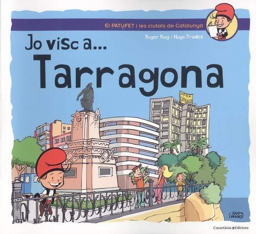 Jo visc a ... Tarragona: 5 (El Patufet i les ciutats de Catalunya)