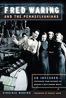 Fred Waring and the Pennsylvanians (Music in American Life)