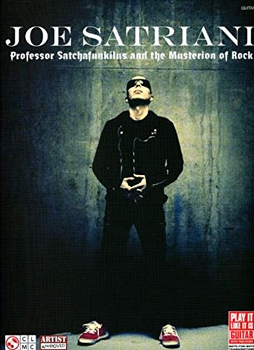 Joe Satriani: Professor Satchafunkilus and the Musterion of Rock (Play It Like It Is Guitar)