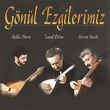 Gönül Ezgilerimiz (feat. Atilla Meriç, Servet Sarak)