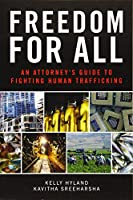 Freedom for All: An Attorney's Guide to Fighting Human Trafficking