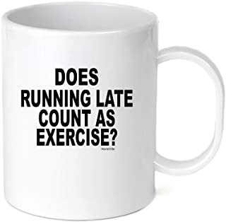 Amazing 11 15 Oz Does Running Late Count As Exercise Funny Mug #HVTY