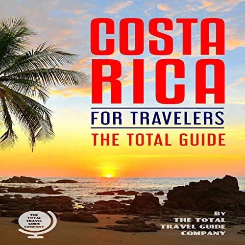 Costa Rica for Travelers. the Total Guide: The Comprehensive Traveling Guide for All Your Traveling Needs.                   By:                                                                                                                                 THE TOTAL TRAVEL GUIDE COMPANY                               Narrated by:                                                                                                                                 Talece Brown                      Length: 2 hrs and 37 mins     1 rating     Overall 4.0