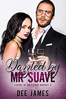 Dazzled by Mr. Suave: An Age Gap, Political Romance (Love @ Second Sight Book 4) by [Dee  James]