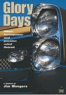 Glory Days: When Horsepower and Passion Ruled Detroit