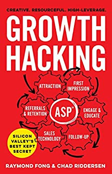Growth Hacking: Silicon Valley's Best Kept Secret by [Raymond Fong, Chad Riddersen]