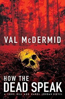 How the Dead Speak (Tony Hill and Carol Jordan Mysteries Book 11) pdf epub