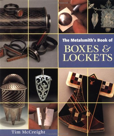 The Metalsmith's Book of Boxes & Lockets (Jewelry Crafts)
