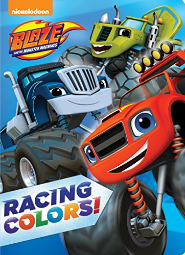 Racing Colors! (Blaze and the Monster Machines)