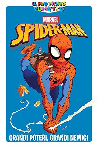 IL MIO PRIMO FUMETTO - Spider-Man: Grandi poteri, grandi nemici