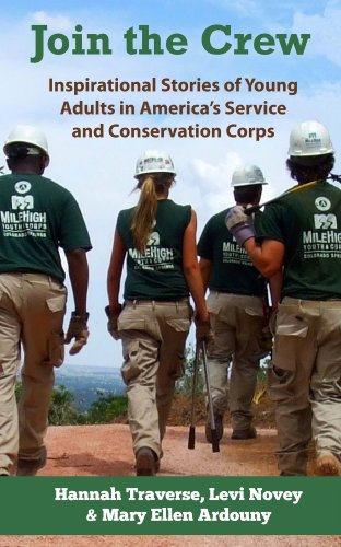 Join the Crew: Inspirational Stories of Young Adults in America's Service and Conservation Corps (English Edition)