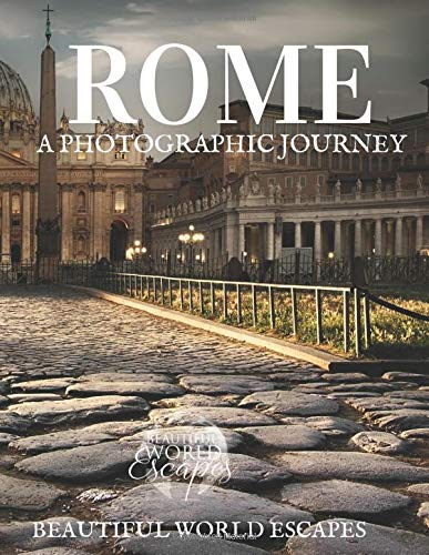 Rome: A Photographic Journey