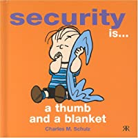 Security is a Thumb and a Blanket (Peanuts Gift Books S.)