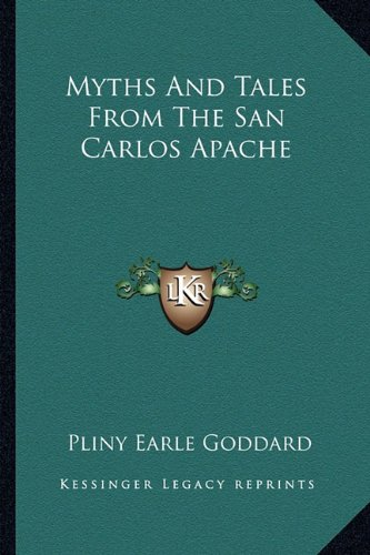 Myths And Tales From The San Carlos Apache