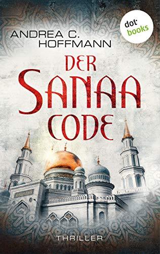 Der Sanaa-Code: Thriller