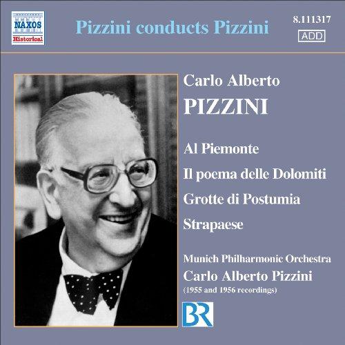 Pizzini: Al Piemonte / Il Poema Delle Dolomiti / Grotte Di Postumia / Strapaese (Pizzini) (1955-1956)