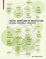 Digital Workflows in Architecture: Design – Assembly – Industry