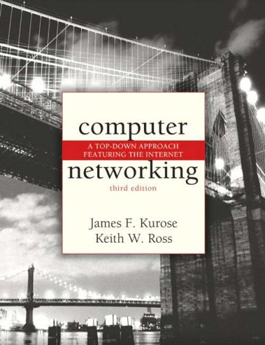 Computer Networking: A Top-Down Approach Featuring the Internet: International Edition