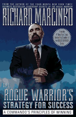 The Rogue Warrior Strategy for Success (Rogue Warrior's Strategy for Success)