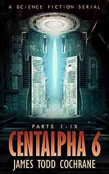 Centalpha 6 Omnibus by [James Todd Cochrane, Janet Michelson]