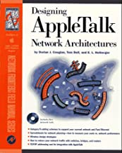 Designing Appletalk Networks Architectures: Previously Designing Appletalk Networks (Network Frontiers Field Manual)