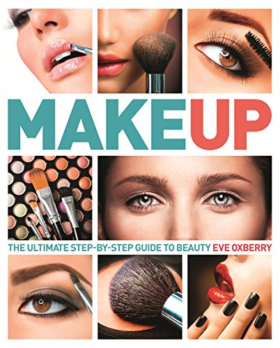 Make Up: The Ultimate Guide to Cosmetics (English Edition)