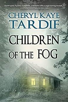 Children of the Fog by [Cheryl Kaye Tardif]