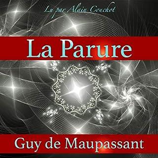 La Parure                   Auteur(s):                                                                                                                                 Guy de Maupassant                               Narrateur(s):                                                                                                                                 Alain Couchot                      Durée: 20 min     Pas de évaluations     Au global 0,0