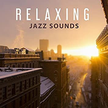 Relaxing Jazz Sounds – Instrumental Music for Relax Time, Easy Listening Soft Classic Melodies