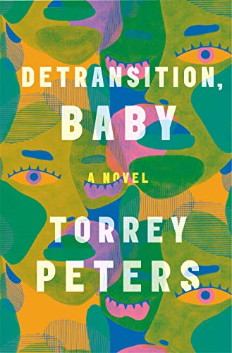 Compare Textbook Prices for Detransition, Baby: A Novel  ISBN 9780593133378 by Peters, Torrey