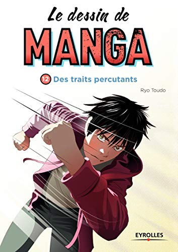 Le dessin de manga 12 Des traits percutants